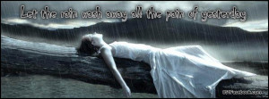 Let the rain wash away the pain of yesterday