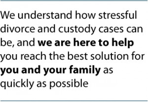 We understand how stressful divorce and custody cases can be, and we ...