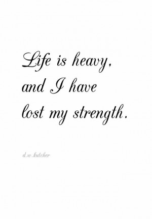 ... Quotes, Life Is Heavy, Sadness Quotes, Depression, Heavy Heart Quotes