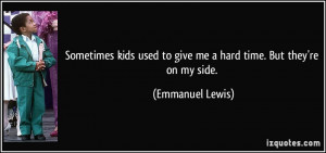 kids used to give me a hard time but they re on my side emmanuel lewis