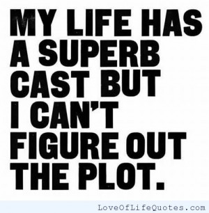 My-life-has-a-superb-cast.jpg