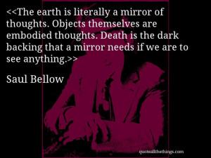 Saul Bellow - quote -- > #quote #quotation #aphorism