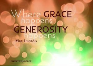 Where grace happens , generosity happens