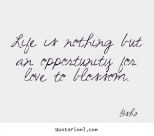 ... love to blossom osho more love quotes inspirational quotes friendship