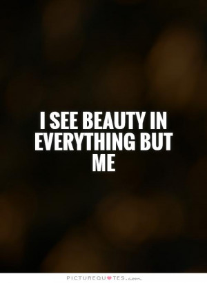 beauty quotes i hate my life quotes i hate myself quotes