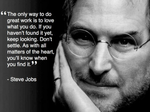 """The Only Way to Do Great Work Is to Love What You Do"""" – Why I ..."""