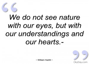 we do not see nature with our eyes william hazlitt