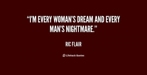 quote-Ric-Flair-im-every-womans-dream-and-every-mans-85154.png