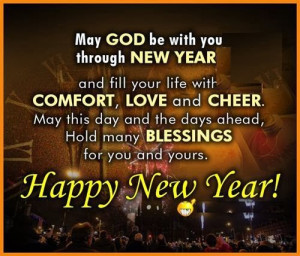 May God Be With You Through New Year And Fill Your Life With Comfortm ...