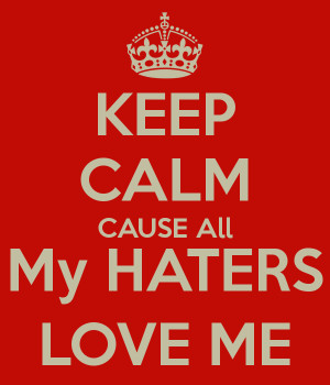 To All My Haters Quotes