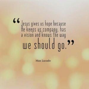 Max Lucado quotes. Jesus shows us the way