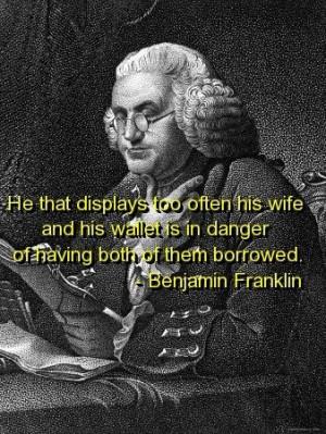 Benjamin franklin, quotes, sayings, wife, wallet, danger, wise