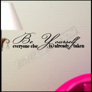 Be yourself....Wall Quotes Words Sayings Lettering Art