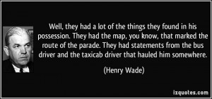 More Henry Wade Quotes