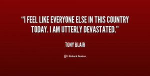 quote-Tony-Blair-i-feel-like-everyone-else-in-this-57952.png