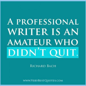 Inspirational Writing Quotes For Writers Professional writers quotes