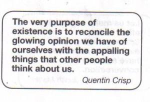Quentin Crisp Quote.