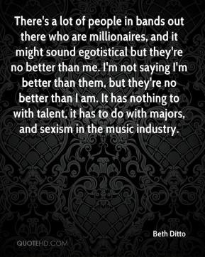 Beth Ditto - There's a lot of people in bands out there who are ...