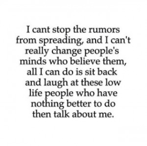 Spreading Rumours Quotes Stop Spreading Rumors Quotes