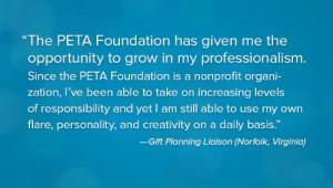 Work at PETA or the PETA Foundation