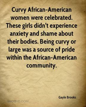 ... Being curvy or large was a source of pride within the African-American