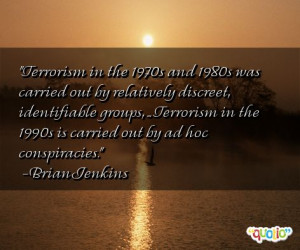 Terrorism in the 1970s and 1980s was carried out by relatively ...
