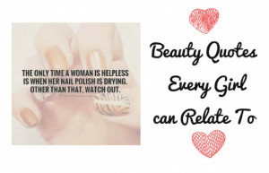 Beauty Quotes Every Girl can Relate To