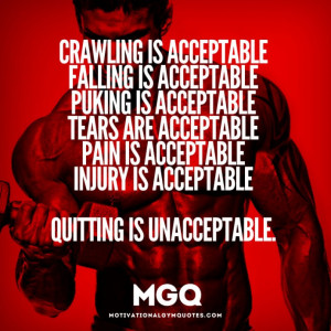 Quitting is unacceptable.