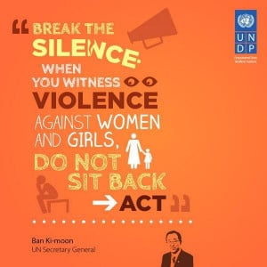 Do not sit back: act to stop violence against women! www.undp.org ...
