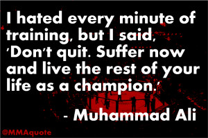 Hated Every Minute Of Tranining, But I Said, 'Don't Quit. Suffer ...