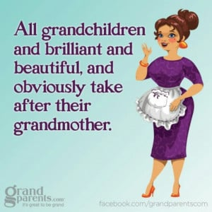 ... brilliant-and-beautiful-and-obviously-take-after-their-grandmother.jpg