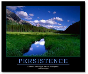 Persistence; How to Stay Motivated Through Your Most Challenging Times