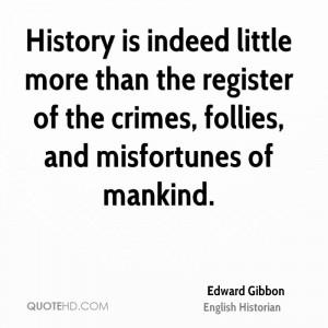 Edward Gibbon History Quotes