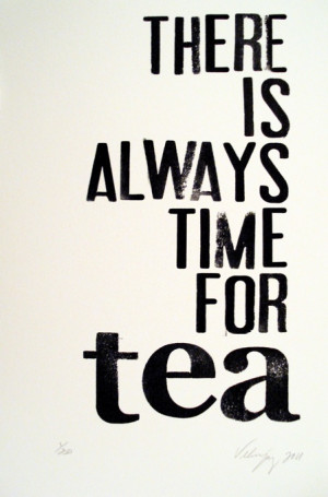 there is always time for tea