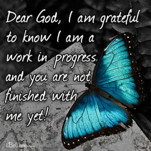 Grateful to be a work in progress #faith