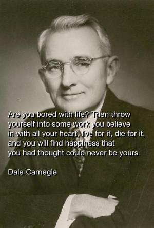 Dale carnegie, quotes, sayings, life, happiness, hard work
