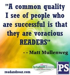 ... are successful is that they are voracious readers.
