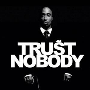 Trust Nobody #Tupac #2pac