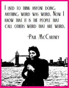 paul mccartney wielding a weird quote more weird quotes daily quotes ...