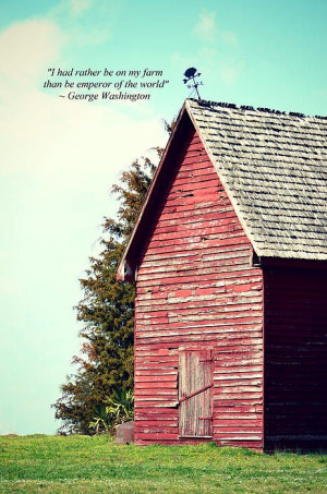 Rather Be On My Farm - Quote by George ... | Quips & Quotes