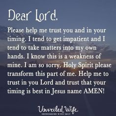 Prayer Of The Day – God's Timing --- Dear God, Please help me ...