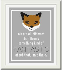 ... http://www.etsy.com/listing/118132196/fantastic-mr-fox-quote-printable