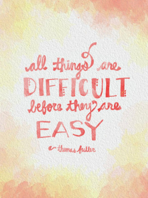 FREE PRINTABLE | ALL THINGS ARE DIFFICULT BEFORE THEY ARE EASY