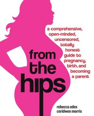 From the Hips: A Comprehensive, Open-Minded, Uncensored, Totally ...