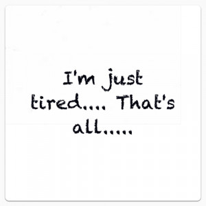 Tired Quotes