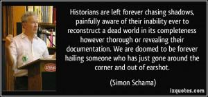Simon Schama Quote