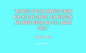 handful of older, romantic leading men, like Sean Connery, Jack ...