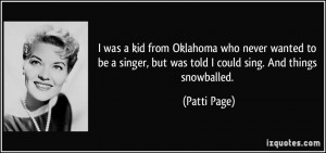 was a kid from Oklahoma who never wanted to be a singer, but was ...
