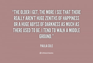 quote-Paula-Cole-the-older-i-get-the-more-i-2-73578.png