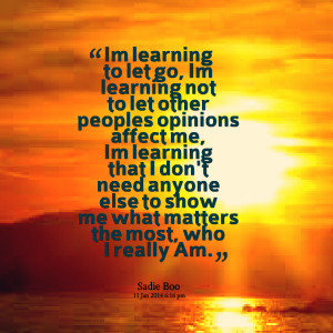 Quotes Picture: im learning to let go, im learning not to let other ...